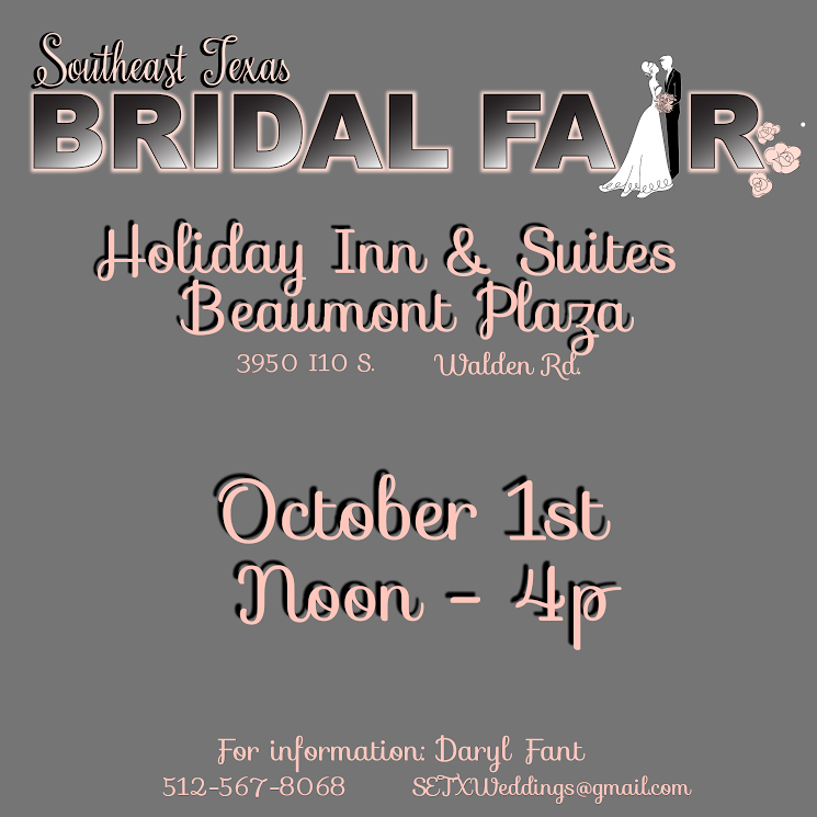 bridal fair Southeast Texas, bridal fair Beaumont TX, bridal fair SETX, Bridal Fair Golden Triangle TX, Bridal event Beaumont TX, Bridal Extravaganza Beaumont TX,