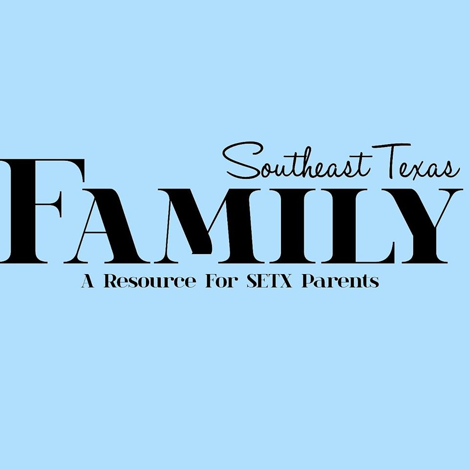 Southeast Texas Family Magazine, SETX Family, Southeast Texas Family, SETX Family Events, Southeast Texas Family Events, Golden Triangle Family Events, SETX Kids Directory, Southeast Texas Kids Directory, advertising Beaumont TX, Advertising Lufkin, Advertising East Texas